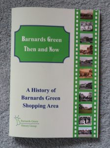 Barnards Green Then and Now - a book about this history of the shops of the area